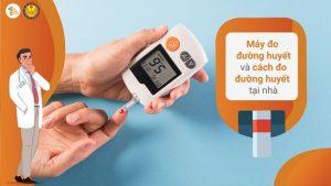 Máy đo đường huyết và cách đo đường huyết tại nhà