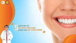 5 cách chăm sóc sức khỏe răng miệng ở bệnh nhân Đái tháo đường