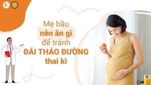 Mẹ bầu nên ăn gì để tránh Đái tháo đường thai kì?