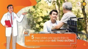 5 mẹo chăm sóc người thân bị biến chứng bàn chân đái tháo đường