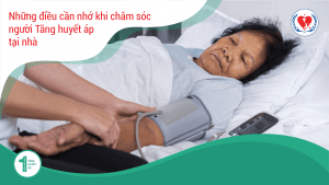 Chăm Sóc Bệnh Nhân Tăng Huyết Áp Tại Nhà