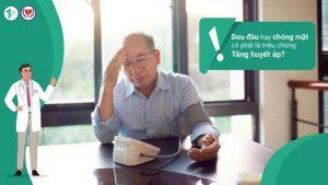 Đau đầu hay chóng mặt có phải là triệu chứng Tăng huyết áp?