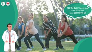 Tập thể dục: Phương pháp không dùng thuốc giúp giảm huyết áp