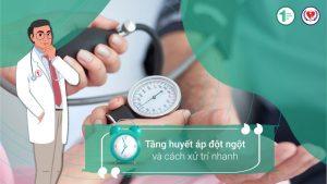 Tăng huyết áp đột ngột và cách xử trí nhanh