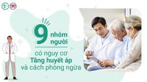 9 Nhóm Người Có Nguy Cơ Tăng Huyết Áp Và Cách Phòng Ngừa