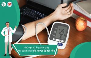 Những chú ý quan trọng khi bệnh nhân đo huyết áp tại nhà