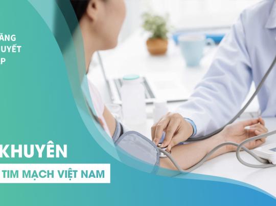 Theo Hội Tim mạch học Việt Nam: Hãy nhớ số đo huyết áp như nhớ số tuổi của mình