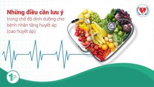 Những lưu ý trong chế độ dinh dưỡng cho bệnh nhân Tăng Huyết Áp ( Cao Huyết Áp)
