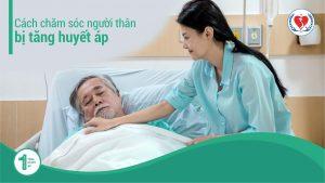 Cách Chăm Sóc Người Thân Bị Tăng Huyết Áp