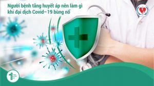 Những lời khuyên cho người bệnh Tăng Huyết Áp (bệnh Cao Huyết Áp) trong mùa dịch Covid-19