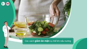 Các cách giảm ăn mặn cụ thể khi nấu nướng