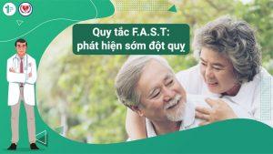 Quy tắc F.A.S.T: Phát hiện sớm đột quỵ để không phải hối tiếc