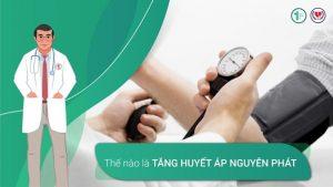 Thế nào là Tăng huyết áp nguyên phát?