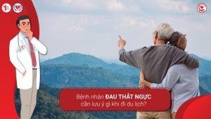 Bệnh nhân Đau thắt ngực cần lưu ý gì khi đi du lịch?