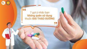 7 gợi ý nhắc bạn không quên sử dụng thuốc Đái tháo đường