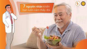 7 nguyên nhân khiến bạn luôn cảm thấy đói và cách kiểm soát