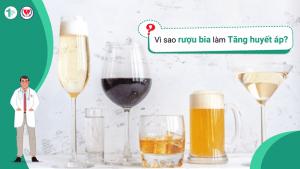 Vì sao rượu bia làm Tăng huyết áp?