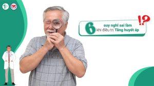 6 suy nghĩ sai lầm khi điều trị Tăng huyết áp