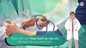 Nhận biết cơn Tăng huyết áp cấp cứu để tránh hậu quả đáng tiếc